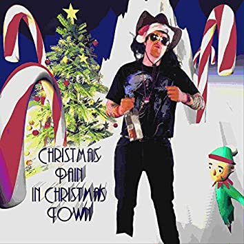 Christmas Pain in Christmas Town (feat. The Chowder Man & Dave Pino)