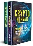 Crypto-monnaie: Le Guide Ultime Débutant et Intermédiaire pour Apprendre à...