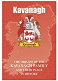 I Luv LTD Kavanagh Irlandesa Apellido Folleto de Historia Que Cubre el Origen de Este Famoso Nombre