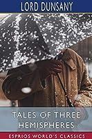 Tales of Three Hemispheres (Esprios Classics)