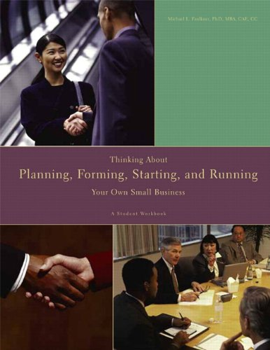 Thinking About, Planning, Forming, Starting, and Running Your Own Small Business: A Student Workbook