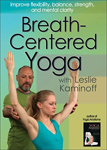 Kaminoff, L:  Breath-Centered Yoga with Leslie Kaminoff