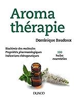 Aromathérapie - 100 huiles essentielles de Dominique Baudoux