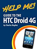 Help Me! Guide to the HTC Droid 4G: Step-by-Step User Guide for HTC Inspire, Thunderbolt, and Evo (English Edition)