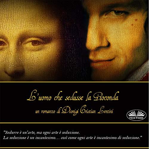 L'uomo che Sedusse la Gioconda [The Man Who Seduced the Mona Lisa] cover art