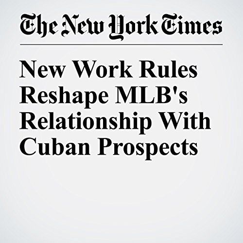 New Work Rules Reshape MLB's Relationship with Cuban Prospects audiobook cover art