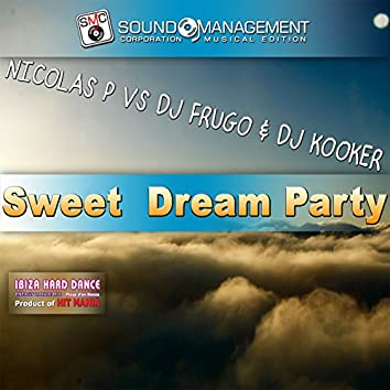Sweet Dream Party (Ibiza Hard Dance Energy Dance Mix Playa d'en Bossa, Product of Hit Mania)