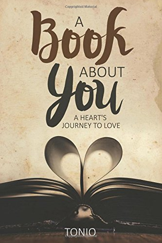 A Book About You: A Heart's Journey to Love
