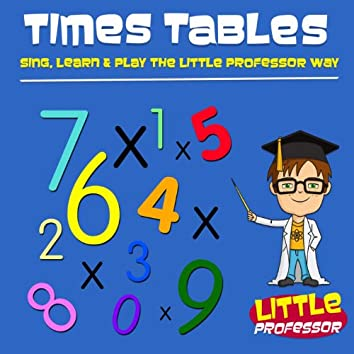 Times Tables (Sing, Learn & Play The Little Professor Way)