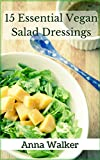 15 Essential Vegan Salad Dressings (English Edition)