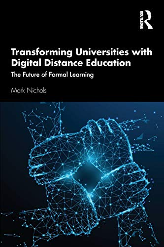 Compare Textbook Prices for Transforming Universities with Digital Distance Education 1 Edition ISBN 9781138614703 by Nichols, Mark