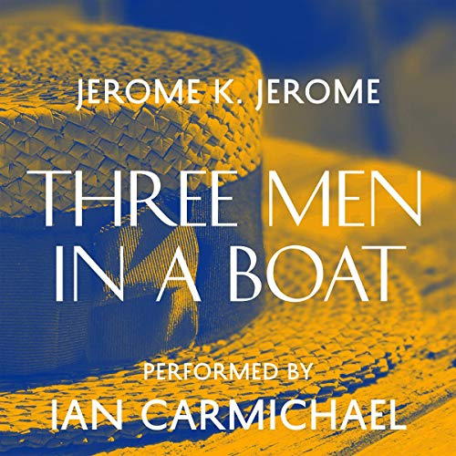 Three Men in a Boat                   By:                                                                                                                                 Jerome K. Jerome                               Narrated by:                                                                                                                                 Ian Carmichael                      Length: 5 hrs and 53 mins     70 ratings     Overall 4.2
