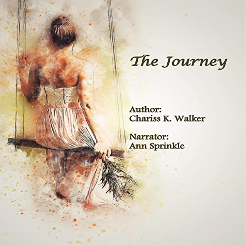 The Journey Audiobook By Chariss K. Walker cover art
