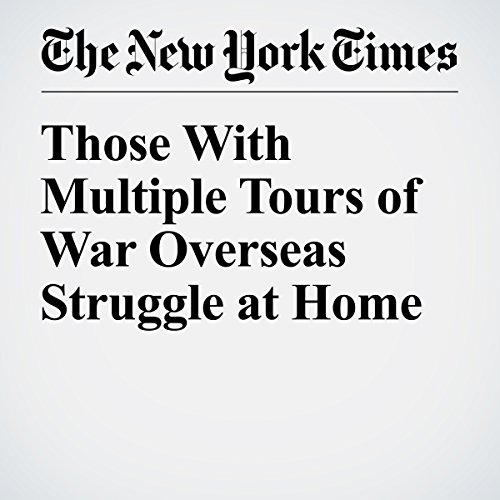 Those With Multiple Tours of War Overseas Struggle at Home audiobook cover art