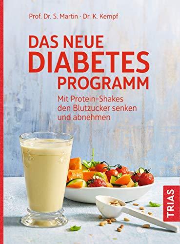 Das neue Diabetes-Programm: Mit Protein-Shakes den Blutzucker senken und abnehmen