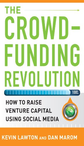 The Crowdfunding Revolution: How to Raise Venture Capital Using Social Media (English Edition) eBook: Lawton, Kevin, Marom, Dan: Amazon.es: Tienda Kindle
