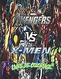 Avengers vs X-men livre de coloriage: Les dernières images de haute qualité de MARVEL HEROS pour les adultes et les enfants