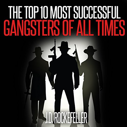 The Top 10 Most Successful Gangsters of All Times audiobook cover art