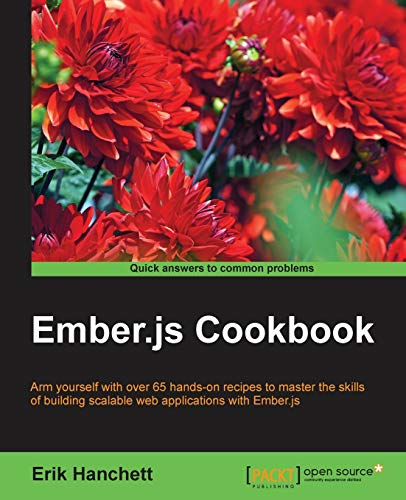 Ember.js Cookbook: Arm yourself with over 65 hands-on recipes to master the skills of building scalable web applications with Ember.js (English Edition)