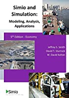 Simio and Simulation: Modeling, Analysis, Applications: 5th Edition - Economy