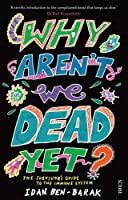 Why Aren't We Dead Yet?: the survivor's guide to the immune system