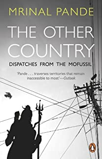 The Other Country: Dispatches from Mofussil