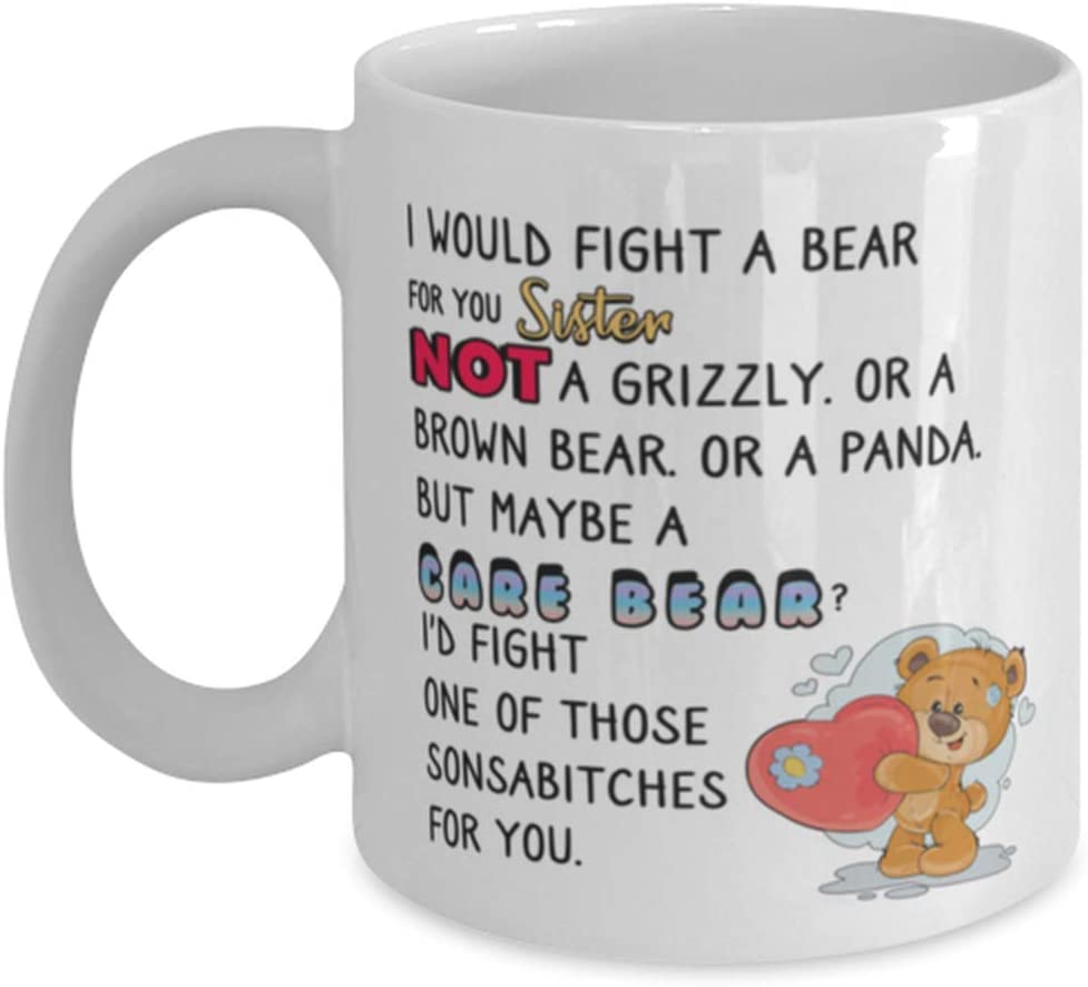 Sister Some reservation Coffee Mug - I WOULD Deluxe FIGHT A G Sister. YOU NOT FOR BEAR