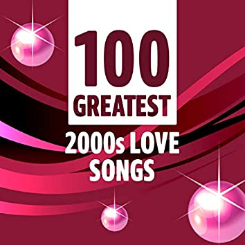100 Greatest 2000s Love Songs