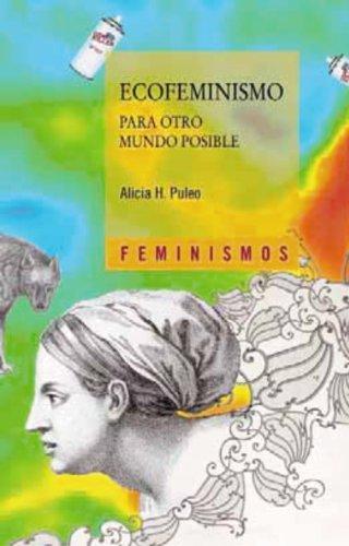 Ecofeminismo para otro mundo posible (Feminismos)