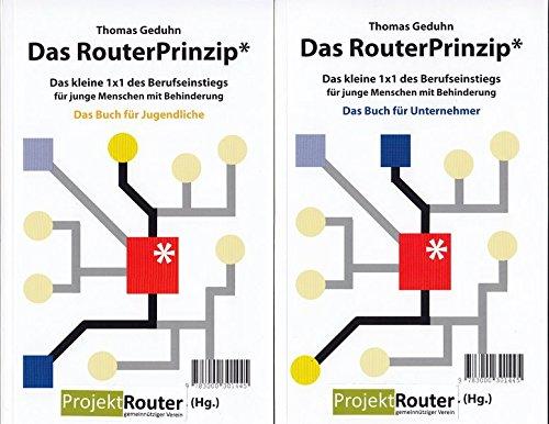 Das RouterPrinzip: Das kleine 1x1 des Berufseinstiegs für junge Menschen mit Behinderung