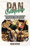 Pan Cetogénico: Recetas de Pan Casero para una Dieta Baja en Carbohidratos para Bajar de Peso: Panes, Panecillos, Palitos de Pan, Pan de Maíz, ... y Recetas Sin Gluten: 1 (Dieta Cetogénica)