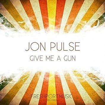 Give Me a Gun