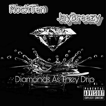 Diamonds as They Drip