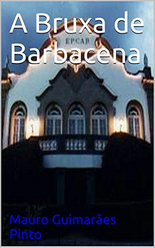 A Bruxa de Barbacena (Portuguese Edition)