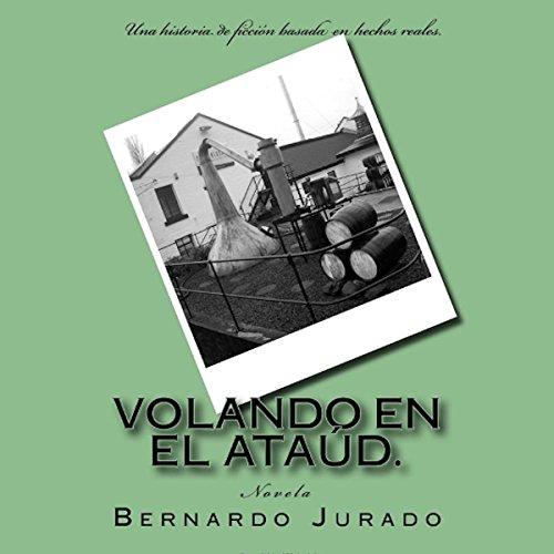 Volando En El Ataud: una historia de ficcion, basada en hechos reales [Flying in the Coffin: A Story of Fiction, Based on Real Events] audiobook cover art