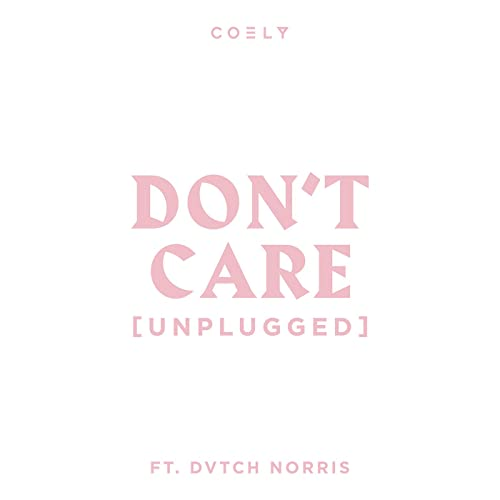 Don't Care (Unplugged) [feat. DVTCH NORRIS] [Explicit]