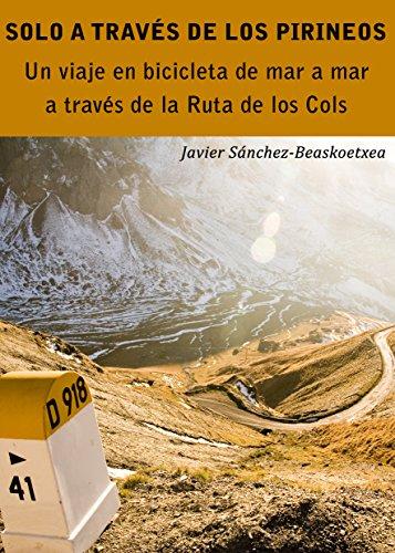 Solo a través de los Pirineos: Un viaje de siete días en bicicleta de mar a mar a través de la Ruta de los Cols