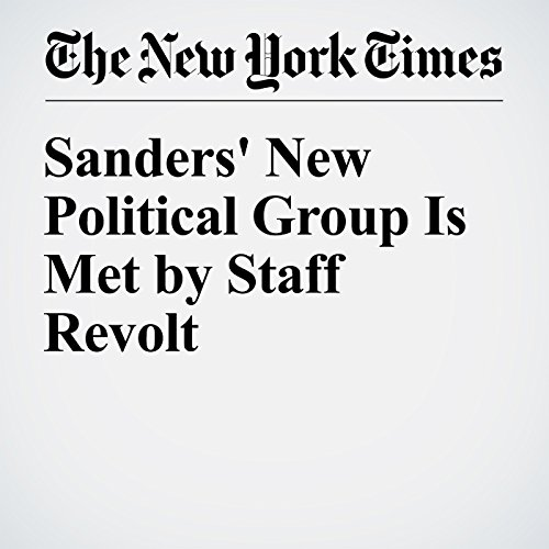 Sanders' New Political Group Is Met by Staff Revolt cover art