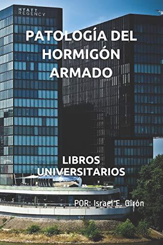 PATOLOGÍA DEL HORMIGÓN ARMADO: LIBROS UNIVERSITARIOS
