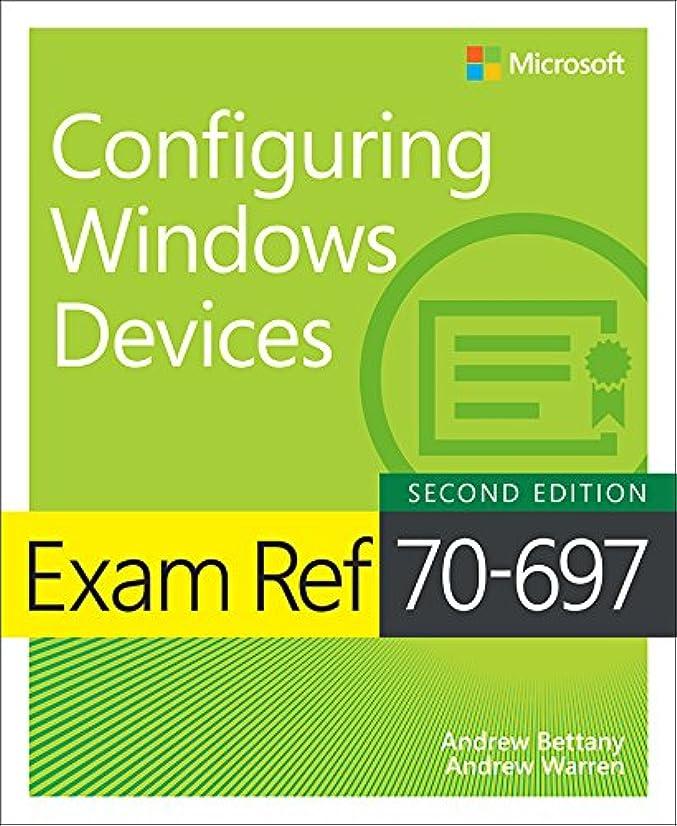 憂鬱なカトリック教徒共和党Exam Ref 70-697 Configuring Windows Devices (English Edition)