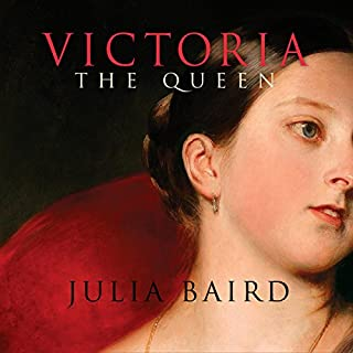 Victoria: The Queen     An Intimate Biography of the Woman Who Ruled an Empire              By:                                                                                                                                 Julia Baird                               Narrated by:                                                                                                                                 Lucy Rayner                      Length: 21 hrs and 7 mins     485 ratings     Overall 4.5