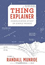 Thing Explainer - Complicated Stuff in Simple Words de Randall Munroe