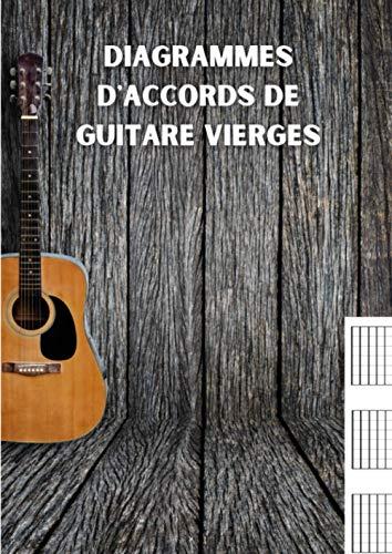 Diagrammes d'accords de guitare vierges: cahier de musique pour guitariste amateur ou passionné | 5x4 diagrammes par page | 200 pages format A4