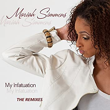 My Infatuation (The Remixes)