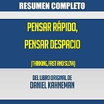 Resumen Del Libro Pensar Rápido Pensar Despacio De Daniel Kahneman Summary Of The Book Thinking Fast And Slow By Daniel Kahneman Livre Audio Completo Resumen Audible Fr