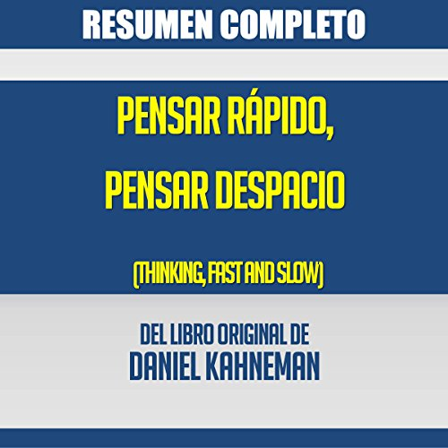Resumen del Libro Pensar Rápido, Pensar Despacio de Daniel Kahneman [Summary of the Book Thinking Fast and Slow by Daniel Kahneman] audiobook cover art