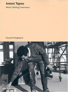 Antoni Tàpies: Works, Writings, Interviews (Essentials Polígrafa)