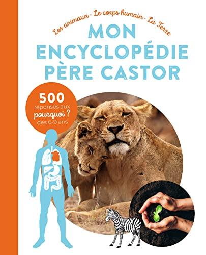 MON ENCYCLOPEDIE PÈRE CASTOR - LES ANIMAUX, LE CORPS HUMAIN, LA TERRE