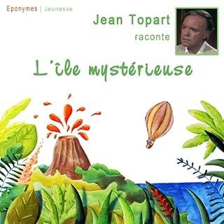 L'île mystérieuse                   De :                                                                                                                                 Jules Verne                               Lu par :                                                                                                                                 Jean Topart                      Durée : 25 min     12 notations     Global 3,6