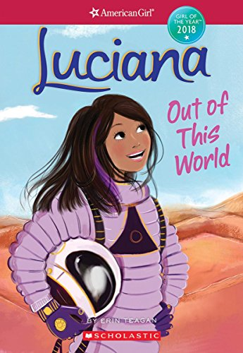 Luciana: Out of This World (American Girl: Girl of the Year 2018, Book 3), Volume 3